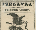 """Virginia, Frederick County, Ticket. . . .,"" 1861, Broadside, 1861 .V8 BOX, Special Collections, Library of Virginia.,"