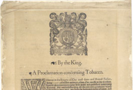 By the King: A Proclamation Concerning Tobacco, Broadside 1631 .E58 F, Special Collections, Library of Virginia, Richmond, Virginia.