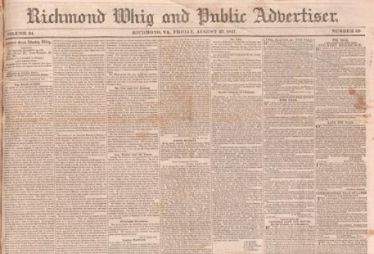 <em>Richmond Whig and Public Advertiser</em>, 27 August 1847, Original Newspaper, Boxed, Library of Virginia, Richmond, Virginia.