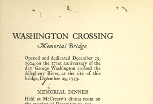 Washington Crossing Memorial Bridge: Opened and Dedicated December 29, 1924, on the 171st Anniversary of the Day George Washington Crossed the Allegheny River, at the Site of This Bridge, December 29, 1753: Memorial Dinner [program], E312.6 .W43 1924, Library of Virginia, Richmond, Virginia.